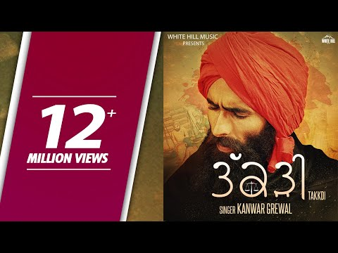 Takkdi (Full Song) Kanwar Grewal - Latest Punjabi Songs 2017 - New Punjabi Song 2017