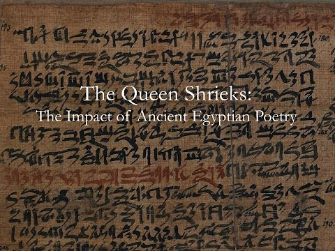 Richard Parkinson - The Queen Shrieks: The Impact of Ancient Egyptian Poetry