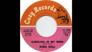 Dora Hall - Carolina In My Mind