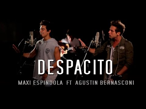 Despacito - Maxi Espindola ft. Agustín Bernasconi (Live Session)