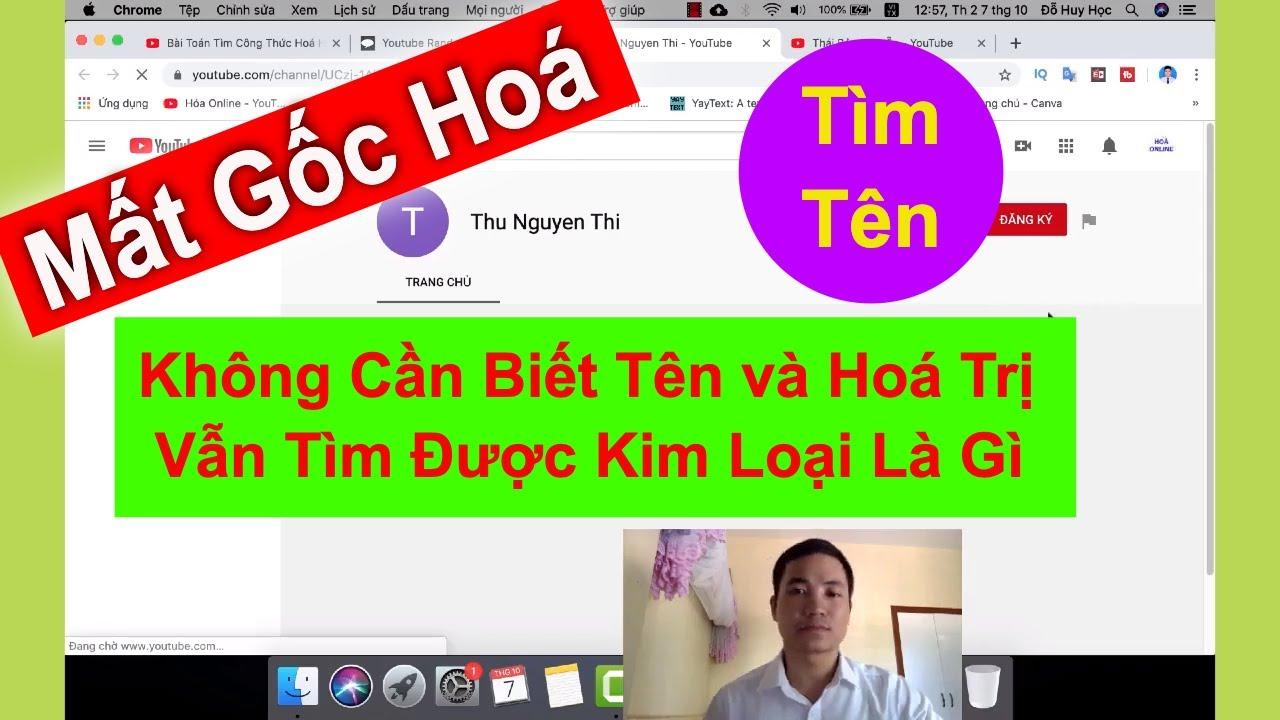 Bài Toán Tìm Tên Kim Loại – Phần 2 | Mất Gốc Hoá | Dạy Hoá Online – Thầy Đỗ Huy Học