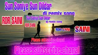 #sun#soniye#sun#dildar#dj remix mein gana