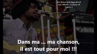 """Peter Tosh """"in my song"""" traduction FR"""