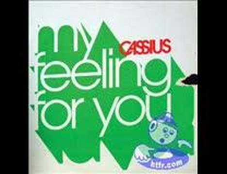 Cassius  Feeling for you