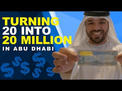 TURNING 20 DIRHAMS INTO 20 MILLION IN ABU DHABI