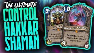 Hakkar Shaman the BEST Control Deck?! | Saviors of Uldum | Hearthstone