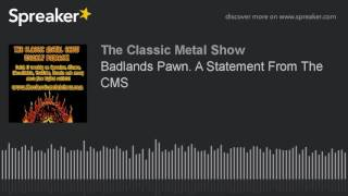 Badlands Pawn. A Statement From The CMS