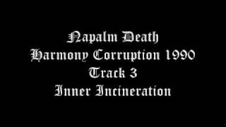 Napalm Death Harmony Corruption 1990 Track 3 Inner Incineration