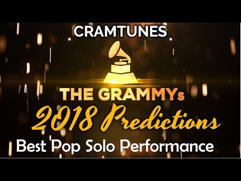 2018 GRAMMYs Best Pop Solo Performance Nominees Prediction