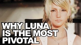 Why Luna Is Final Fantasy XV's Most Pivotal Character (Story Review) thumbnail