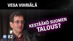 Kestääkö Suomen talous? | #puheenaihe 82
