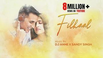 FILHALL - Remix   DJ Sandy Singh X Dj Anne   Akshay Kumar Nupur Sanon   B Praak   Jaani   Ammy Virk