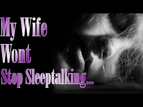 My Wife Wont Stop Sleep Talking... (NoSleep) By: Christopher Maxim   Mr. Davis