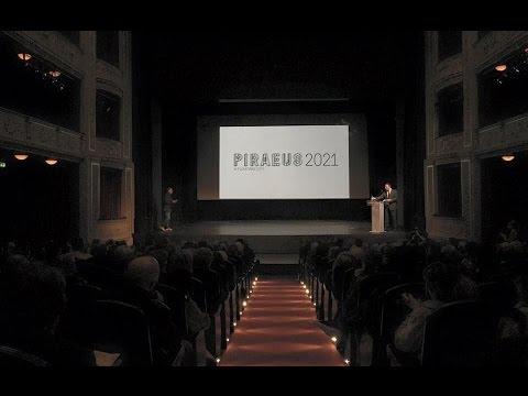 Πειραιάς-Υποψήφια πολιτιστική πρωτεύουσα Ευρώπης 2021/Piraeus for European Capital of Culture 2021
