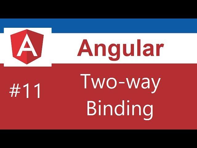 Angular 8 Tutorial - 11 - Two Way Binding
