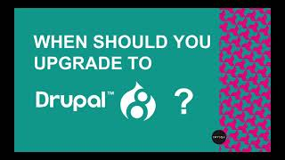 When and why to upgrade to Drupal 8