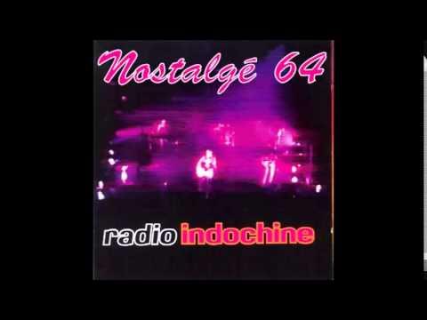 Nostalgé 64 - Radio Indochine - Savoure Le Rouge ( Live )