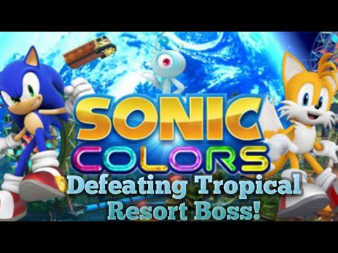 Defeating Tropical Resort Boss! | Sonic Colors [PC] - Part 2