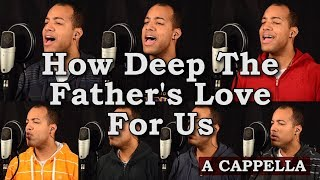 Download How Deep The Father's Love For Us Mp3 and Videos