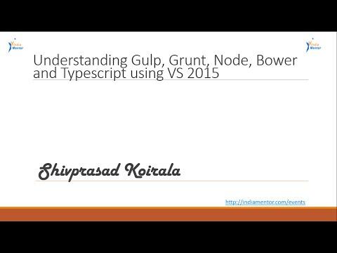 Understanding GULP, GRUNT, NPM, BOWER And TYPESCRIPT Using VS 2015 With Shivprasad Koirala