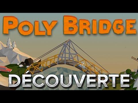 Poly Bridge #1 : Découverte