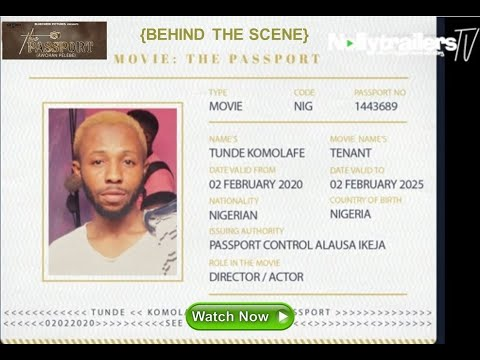 Download THE PASSPORT Movie -  Behind the scene footages of Tunde Komolafe.