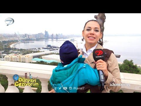 Dünyayı Geziyorum - Azerbaycan - 15 Kasım 2015