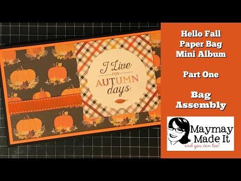 Hello Fall Paper Bag Mini Album Part 1 {Bag Construction}