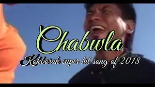 CHABWLA || New kokborok funny music video || kokborok video song 2018