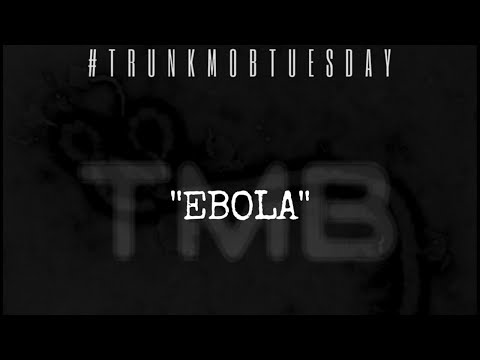 """Ebola"" - #TrunkMobTuesday - Instrumental"