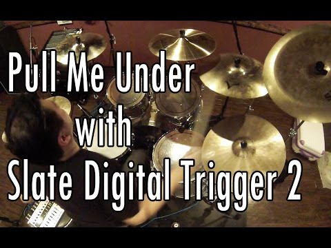 Pull Me Under drum cover with Slate Digital Trigger 2