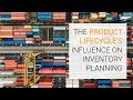 Inventory Planning and the Product Life Cycle