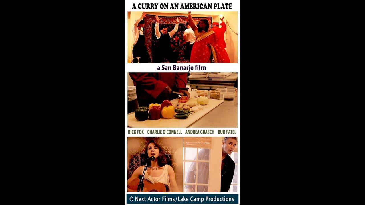 A CURRY ON AN AMERICAN PLATE   FULL MOVIE   RICK FOX   BUD PATEL   ANDREA GUASCH   SAN BANARJE