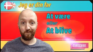 A Taste of Danish Word Choice - at være OR at blive