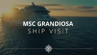 MSC Grandiosa - Ship Visit