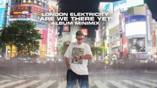 London Elektricity - Are We There Yet? - MiniMix