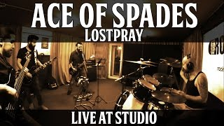 LOSTPRAY - Ace of Spades (MOTORHEAD COVER)