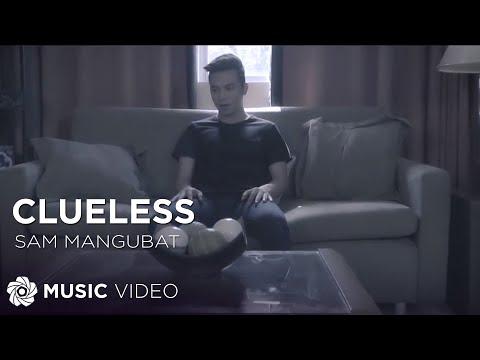 Sam Mangubat - Clueless (Official Music Video)