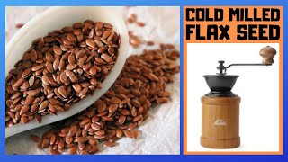 Cold Milled Flaxseed Powder - Health Benefits Of Cold Milled Flax Seed
