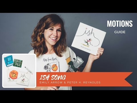 ISH Song Motions Guide - Emily Arrow & Peter H. Reynolds