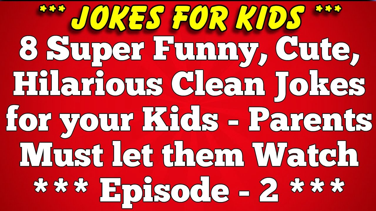 Funny Jokes For Kids Clean 8 Super Funny Killing ...