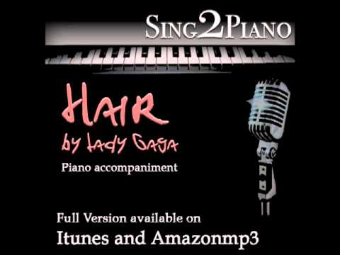 "LADY GAGA ""Hair"" (piano backing for your cover/karaoke version)"