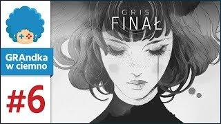 GRIS PL #6 - FINAŁ | Małe arcydzieło sztuki ♥
