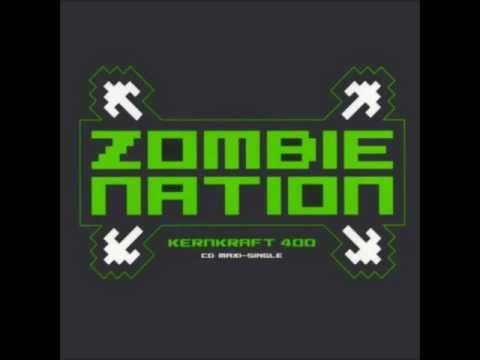 Zombie Nation Kernkraft 400