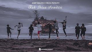 Asep Balon Feat. Reza Pahlevi - Tak Bisa Sendiri Prod by. NodaMixBeats