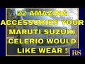 Checkout These 22 Amazing Accessories Your Maruti Suzuki Celerio Would Like Wear