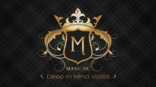 The Best of Uplifting - Emotional - Progressive Trance - Deep in Mind Vol 69 By Manu DC