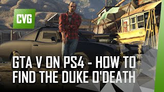 GTA V on PS4 - How to Get the Duke O'Death