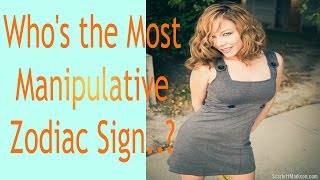 Who's the Most Manipulative.. Zodiac Sign?