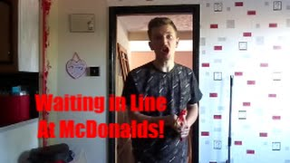 Waiting in Line At McDonalds!